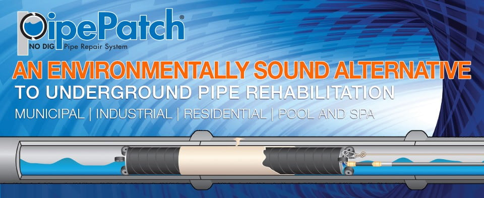 PipePatch | An Environmentally Sound Alternative To Underground Pipe Rehabilitation